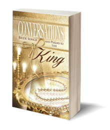Conversations: Bride Songs and Psalms to the King (PB)
