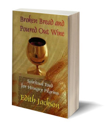 Broken Bread and Poured Out Wine (PB)