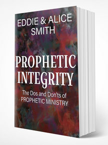 Prophetic Integrity: The Dos and Don'ts of Prophetic Ministry (PB)