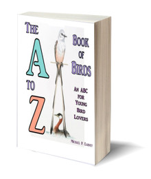 The A to Z Book of Birds: An ABC for Young Bird Lovers (PB)