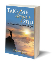 Take Me Deeper Still: 40 Days to a Closer Walk with God (PB)