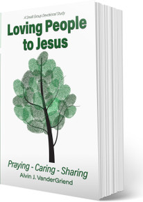 LOVING PEOPLE TO JESUS: PRAYING-CARING-SHARING (PB)