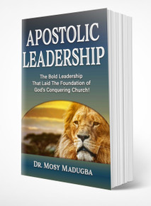 APOSTOLIC LEADERSHIP: THE BOLD LEADERSHIP THAT LAID THE FOUNDATION OF GOD'S CONQUERING CHURCH! (PB)