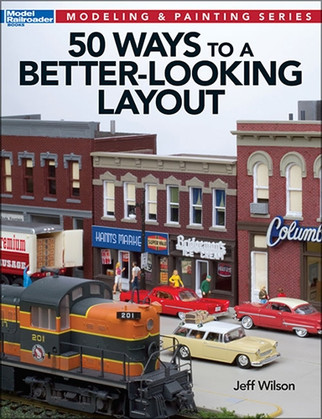 12465 Kalmbach 50 Ways to a Better-Looking Layout