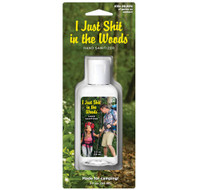 I JUST SHIT IN THE WOODS - HAND SANITIZER