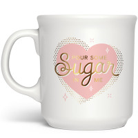 Pour Some Sugar in Me Mug