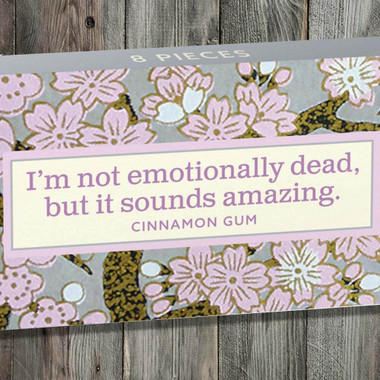 I'm Not Emotionally Dead, But It Sounds Amazing Gum