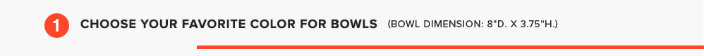 1. Choose your favorite color for bowls