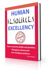 Human Resources Excellency - How to avoid the Pitfalls and Piranhas: Managing a diverse and ever-changing workforce