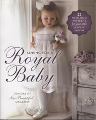Sewing for a Royal Baby by the editors of Sew Beautiful magazine