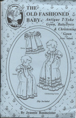 This Old Fashioned Baby pattern by Jeanie Baumeister is for an Antique T-Yoke Gown, Baby Dress & Christening Gown, Based on a 1920's style gown, Suitable for Boy or Girl, The Baby Gown is 21 inches long with long sleeves, The Day dress is 15 inches long with lace, The Christening Gown is 27 inches long and ideal as an heirloom, Size infant,