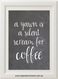 Product image of Silent Scream For Coffee Chalk Print