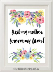 First My Mother, Forever My Friend Print