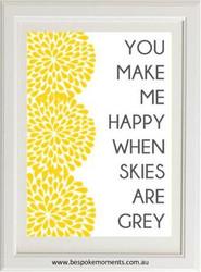 You Make Me Happy Print