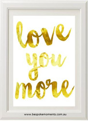 Love You More Watercolour Print