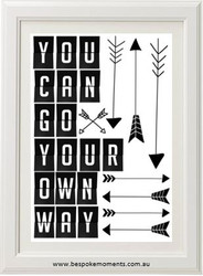 You Can Go Your Own Way Monochrome Print