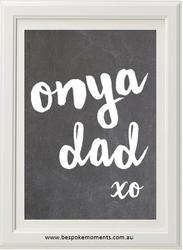 Onya Dad Chalkboard Print
