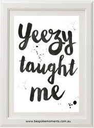 Yeezy Taught Me Print