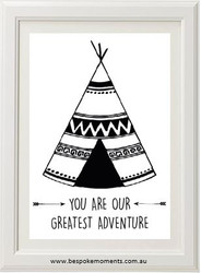You Are Our Greatest Adventure TeePee Print