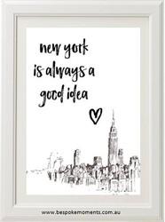 New York Is Always A Good Idea Print