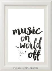 Music On, World Off Print