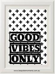 Good Vibes Only Monochrome Print