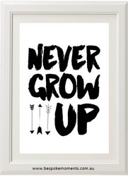 Never Grow Up Monochrome Print