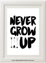 Never Grow Up Monochrome Print