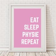 Eat, Sleep, Physie, Repeat