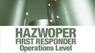 HAZWOPER First Responder: Operations Level