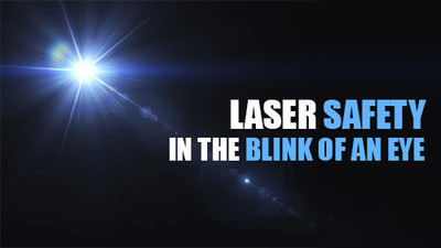 Laser Safety: The Blink Of An Eye