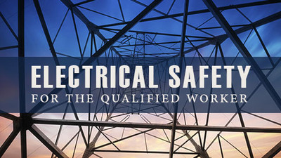 Electrical Safety: Qualified Workers