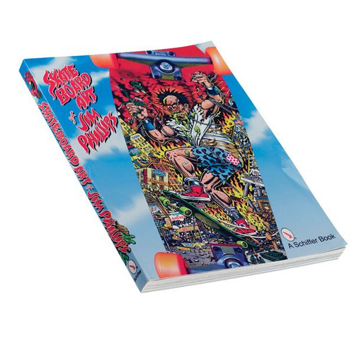 The Skateboard Art of Jim Phillips Book Softcover