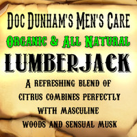 Doc Dunham's Lumberjack, A natural refreshing blend of citrus combines perfectly with masculine woods and sensual musk a man's man fragrance.