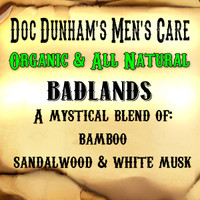 Doc Dunham's Badlands, A mystical blend of bamboo, sandalwood, and white musk.