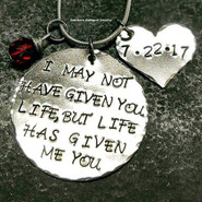 Life Has Given Me You Necklace