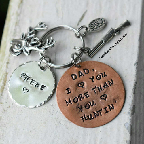 "Our custom stamped Father's day gifts are as unique as the men in your life. Show him just how much you love him with this beautiful ""I love you more than you love huntin"" key chain personalized with anything you'd like!"