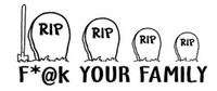 F*@k Your Family Tombstone Decal
