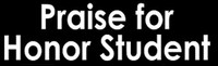 Praise For Honor Student - Bumper Sticker