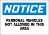 Notice Personal Vehicles Not Allowed In This Area Sign