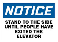 Notice Stand To The Side Until People Have Exited The Elevator