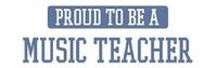 Proud To Be A Music Teacher
