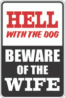 Hell With The Dog Beware Of The Wife