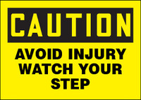 Caution Avoid Injury - Watch Your Step Sign