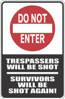Do Not Enter - Trespassers Will Be Shot