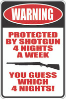 Warning Protected By Shotgun 4 Nights A Week