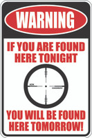 Warning If You Are Found Here Tonight You Will Be Found Here Tomorrow!