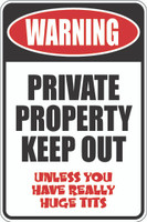 Warning Private Property Keep Out - Unless You Have Really Huge Tits