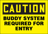 Caution Buddy System Required For Entry Sign