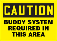 Caution Buddy System Required In This Area Sign
